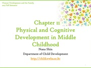 Chapter11. Physical and Cognitive Development in Middle Childhood Part I (cyber)