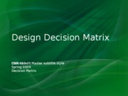 EGR 410 Lecture 7 SS 09 Design Decision Matrix