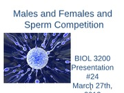 biology essay on sperm competition The prediction that they should reduce their expenditure with increasing sperm competition intensity is less well supported enter your biology letters username password enter the password that accompanies your username forgot your user name or password.
