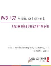 ENG 1102 Renaissance Engineer 2 - Engineering Design Principles.2015 Winter (Topic 01)