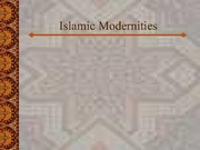 Lecture Notes - Islamic Modernities