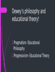 Dewey's philosophy and educational theory!