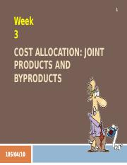 Week 3 - Cost Allocation - Joint Products and Byproducts (incomplete).ppt