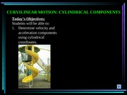 Curvilinear motion-cylindrical components