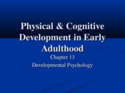 Chapter 13- Physical & Cognitive Development in Early Adulthood