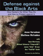Defense against the Black Arts - How Hackers Do What They Do and How to Protect against It.pdf