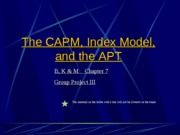The CAPM, the Index Model, and the APT 2013