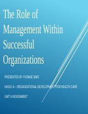 HA_510_Unit_6_Assignment_The_Role_of_Management_Within_Successful_Organizations