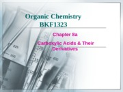 Chapter 8a  Carboxylic Acids & Their Derivatives