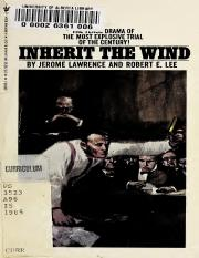 ''Inherit the Wind'' by Lawrence and Lee, 1955.pdf