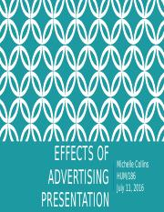 effects of advertising presentation week 8 hum 176 View advantages and disadvantages of social media  powerpoint presentation  wwwsnaptutorialcom hum 176 week 1 individual assignment effects of mass media.