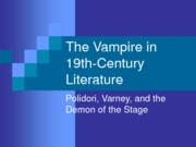 Lecture 14 - The Vampire in 19th Century Literature