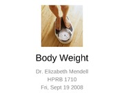 Body_Weight_Lecture_Fall08_WebCT