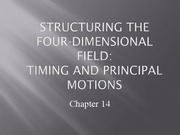 Lecture 14 - Timing & Principal Motions-1