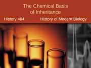 Lecture 2.  The Chemical Basis of Inheritance