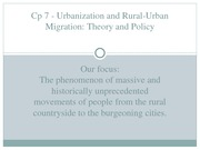 Cp 7 Urbanization and Rural-Urban Migration