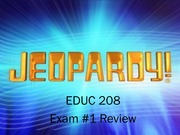 Jeopardy Review Exam 1