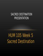 hum_105_week_5_sacred_destination-1.ppt