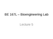 BE 167L Lecture 5 General