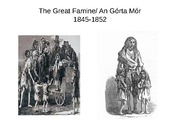 Lecture Slides 3- The Great Famine