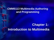 Chapter 1-Introduction to Multimedia