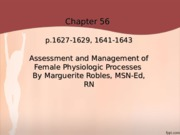 Ch_56 Assessment and management of female physiologic processes.ppt