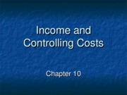 Chapter 10 Income and Controlling Costs