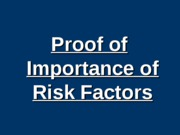6 Proof Importance of Risk Factors_SW.ppt