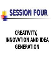 SESSION FOUR CREATIVITY INNOVATION AND IDEA GENERATION REVISED