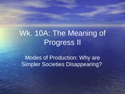 Wk 10A Modes of Production