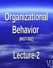 Organizational Behaviour - MGT502 Power Point Slides Lecture 2