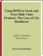 Using RFID to Track and Trace High Value Products. The Case of City Healthcare (Journal of Cases on