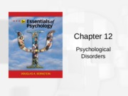 Chapter 12 - Psychological Disorders(1)