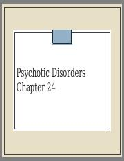 Week 5 Chapter 24 Psychotic Disorders.pptx