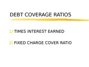 7.5 DEBT UTILIZATION COVERAGE RATIO