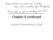 Lecture 19 (10am) Chapter 9 and Chapter 10 November 6 2009