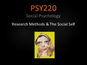 Lecture 2 PSY220 Methods & Social Self (2013) shortened for PDF(1)