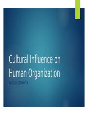 Cultural Influence on Human Organization.pptx