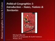 GEOG 1HA3-2012W-Lecture 20 - Political I - Introduction - States Nations & Territories - student