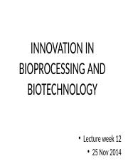 INNOVATION IN BIOPROCESSING AND BIOTECHNOLOGY