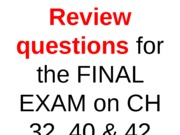 Review questions WITH ANSWERS on CH 32 40 42 for final exam