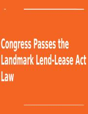34_13_congress_passes_the_landmark_lend-lease_act_law.pptx