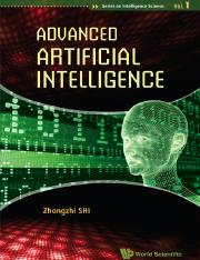 (Intelligence Science volume 1) Zhongzhi Shi-Advanced Artificial Intelligence-World Scientific Publi