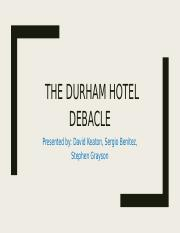 The DURHAM hotel debacle.pptx