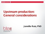 BEC 220 Spring 2015 Lecture 6 Upstream Production General Considerations (Dr. Jennifer Ruiz)