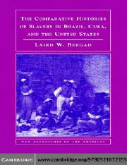The_Comparative_Histories_of_Slavery_in_Brazil__Cuba__and_the_United_States__New_Approaches_to_the_A