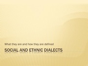Week 5 & 6 Social & Ethnic Dialects