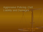 Aggressive Policing, Civil Liability and Damages