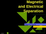 Magnetic and electrical separation1