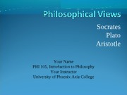 PHI 105 Week 1, Assignment Philosophical Views Comparison